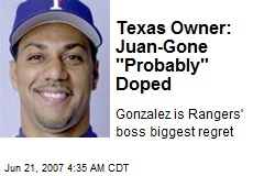 "Texas Owner: Juan-Gone ""Probably"" Doped"