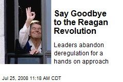 Say Goodbye to the Reagan Revolution