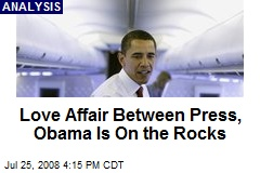 Love Affair Between Press, Obama Is On the Rocks