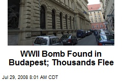 WWII Bomb Found in Budapest; Thousands Flee