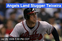 Angels Land Slugger Teixeira