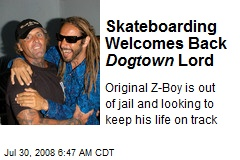 Skateboarding Welcomes Back Dogtown Lord