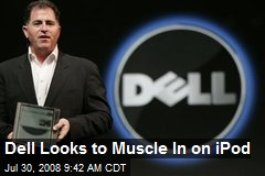 Dell Looks to Muscle In on iPod