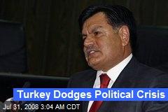 Turkey Dodges Political Crisis