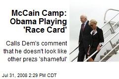 McCain Camp: Obama Playing 'Race Card'