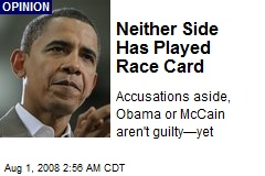 Neither Side Has Played Race Card