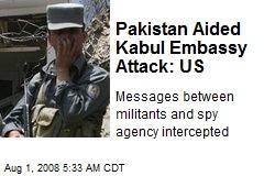 Pakistan Aided Kabul Embassy Attack: US