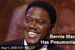 Bernie Mac Has Pneumonia