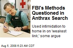 FBI's Methods Questioned in Anthrax Search