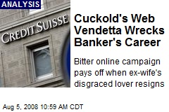 Cuckold's Web Vendetta Wrecks Banker's Career