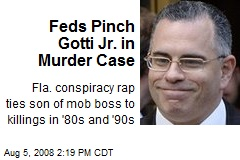 Feds Pinch Gotti Jr. in Murder Case