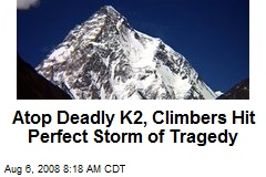 Atop Deadly K2, Climbers Hit Perfect Storm of Tragedy