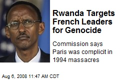 Rwanda Targets French Leaders for Genocide