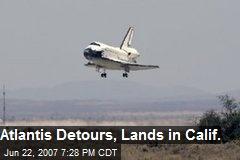 Atlantis Detours, Lands in Calif.