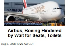 Airbus, Boeing Hindered by Wait for Seats, Toilets