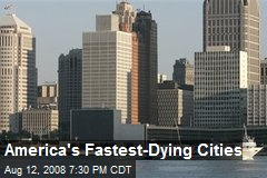 America's Fastest-Dying Cities