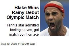 Blake Wins Rainy Debut Olympic Match