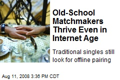 Old-School Matchmakers Thrive Even in Internet Age