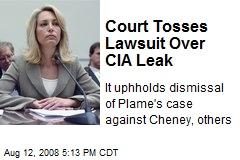 Court Tosses Lawsuit Over CIA Leak