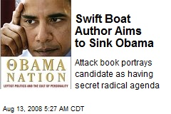 Swift Boat Author Aims to Sink Obama