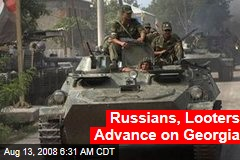 Russians, Looters Advance on Georgia