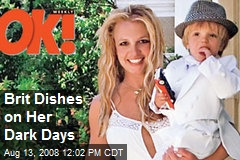 Brit Dishes on Her Dark Days
