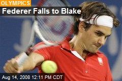 Federer Falls to Blake