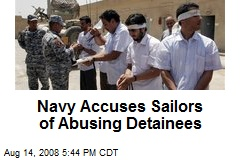 Navy Accuses Sailors of Abusing Detainees