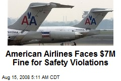 American Airlines Faces $7M Fine for Safety Violations