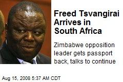 Freed Tsvangirai Arrives in South Africa