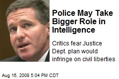 Police May Take Bigger Role in Intelligence