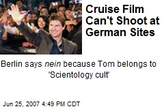 Cruise Film Can't Shoot at German Sites