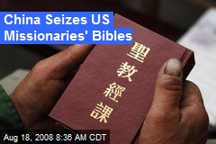 China Seizes US Missionaries' Bibles