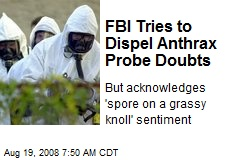 FBI Tries to Dispel Anthrax Probe Doubts