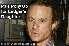 Pals Pony Up for Ledger's Daughter