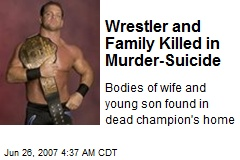Wrestler and Family Killed in Murder-Suicide