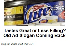 Tastes Great or Less Filling? Old Ad Slogan Coming Back
