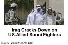 Iraq Cracks Down on US-Allied Sunni Fighters