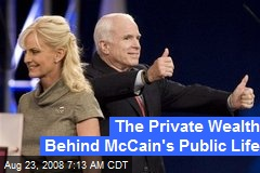 The Private Wealth Behind McCain's Public Life