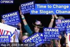 Time to Change the Slogan, Obama