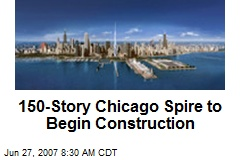 150-Story Chicago Spire to Begin Construction