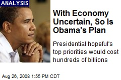 With Economy Uncertain, So Is Obama's Plan