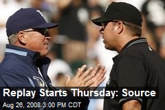 Replay Starts Thursday: Source