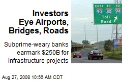 Investors Eye Airports, Bridges, Roads