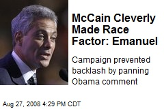McCain Cleverly Made Race Factor: Emanuel