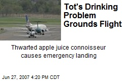 Tot's Drinking Problem Grounds Flight