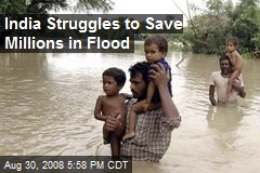 India Struggles to Save Millions in Flood