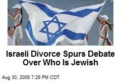 Israeli Divorce Spurs Debate Over Who Is Jewish