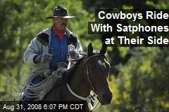 Cowboys Ride With Satphones at Their Side