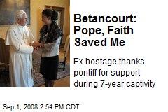 Betancourt: Pope, Faith Saved Me